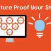 Future-Proof Your Shop